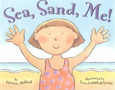 Sea, Sand, Me by Patricia Hubbell